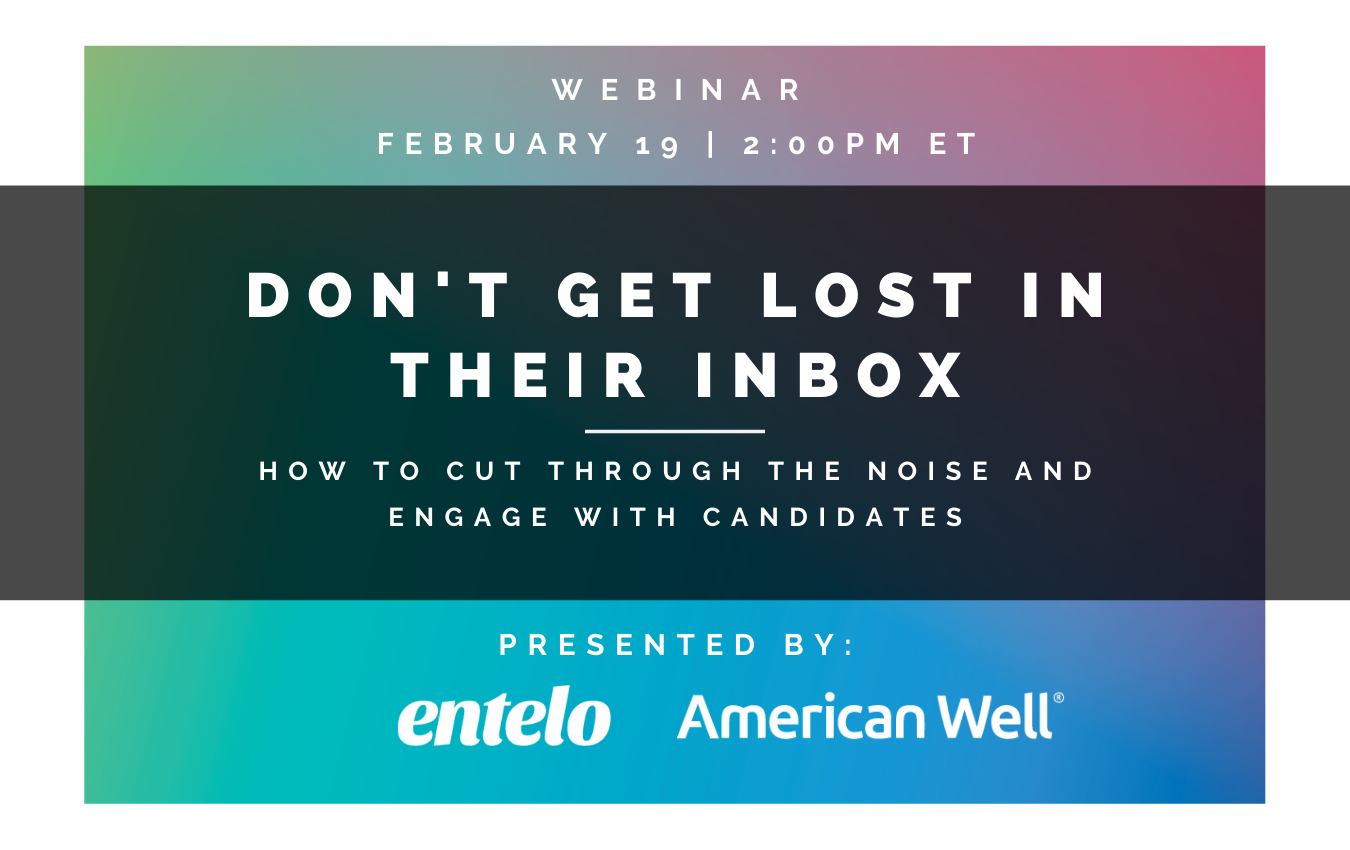 Dont Get Lost in Their Inbox - How to Cut Through the Noise and Engage with Candidates